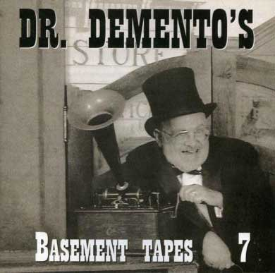 dr demento 39 s basement tapes 7 by dr demento barret hansen