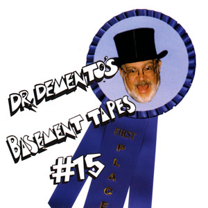 dr demento 39 s basement tapes 15 by dr demento barret
